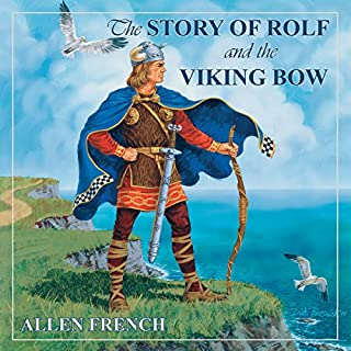 The Story of Rolf and the Viking Bow     Living History Library              By:                                                                                                                                 Allen French                               Narrated by:                                                                                                                                 John Lee                      Length: 5 hrs and 49 mins     34 ratings     Overall 4.7