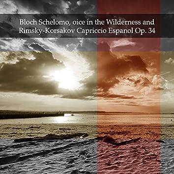 Bloch Schelomo, oice in the Wilderness and Rimsky-Korsakov Capriccio Espanol Op. 34