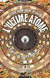 L'Ultime atome - De Démocrite au boson de Higgs et au-delà