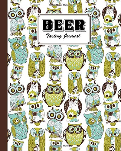 Beer Tasting Journal: Owl Cove | Beer tasting journal makes a great beer lovers gift, 120 Pages, Size 8