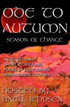 An Ode To Autumn~ A Season of Change