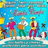 Rumba Rumba - Los Bailes Y Ritmos Preferidos Para Acordeón (Beguine - Twist - Pasodoble - Tarantela - Tango - Vals - Balada)