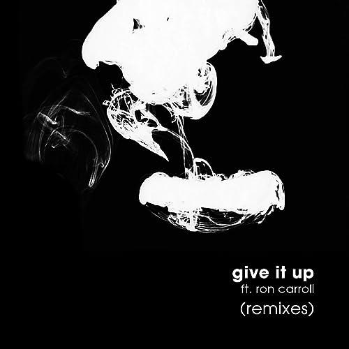 Give It Up (feat. Ron Carroll) [Remixes] de JazzyFunk en ...