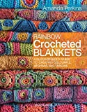 Perkins, A: Rainbow Crocheted Blankets: A Block-by-Block Guide to Creating Colourful Afghans and Throws - Amanda Perkins