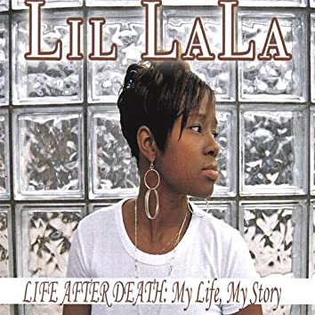 Life After Death: My Life, My Story