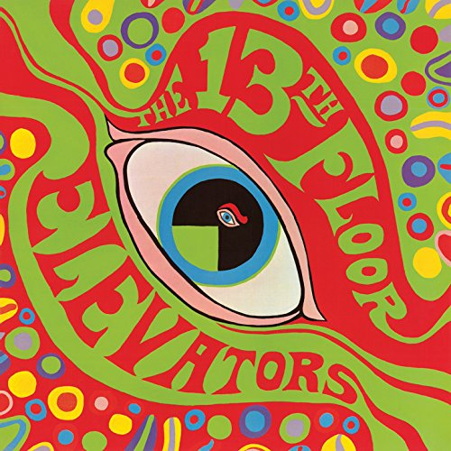 The Psychedelic Sounds of the 13th Floor Elevators - 2008 Remaster