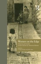 Women on the Edge: Ethnicity and Gender in Short Stories by American Women (Wellesley Studies in Critical Theory, Literary...