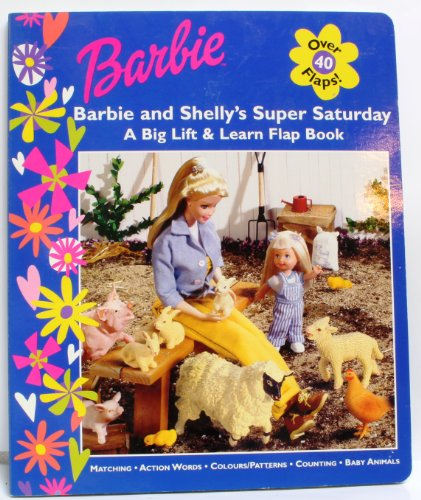 Barbie and Kelly's Super Saturday: A Big Lift and Learn Flap Book (Barbie S.)