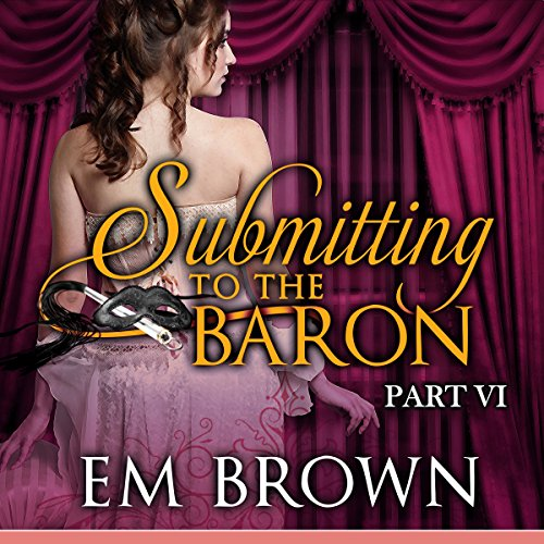 Submitting to the Baron, Part VI audiobook cover art