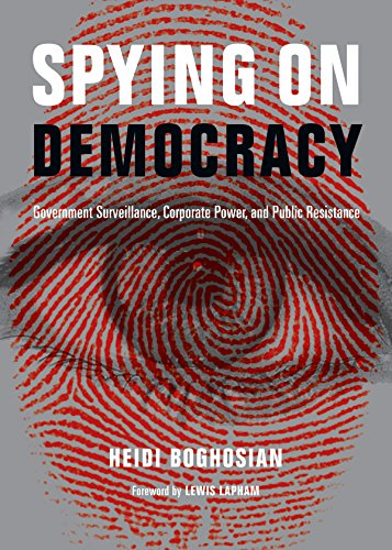 Image of Spying on Democracy: Government Surveillance, Corporate Power and Public Resistance (City Lights Open Media)
