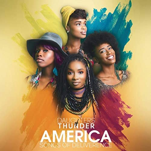 Daughters of Thunder - America Songs of Deliverence (2019)