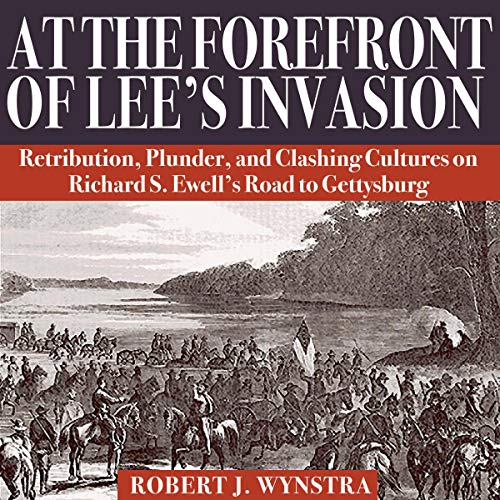 At the Forefront of Lee's Invasion audiobook cover art