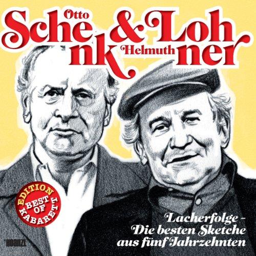 Otto Schenk & Helmuth Lohner - Lacherfolge - Die besten Sketche aus fünf Jahrzehnten: Best of Kabarett Edition
