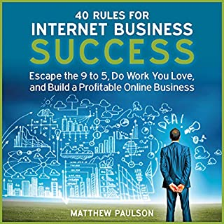 40 Rules for Internet Business Success     Escape the 9 to 5, Do Work You Love, and Build a Profitable Online Business              Auteur(s):                                                                                                                                 Matthew Paulson                               Narrateur(s):                                                                                                                                 Stu Gray                      Durée: 4 h et 9 min     1 évaluation     Au global 5,0