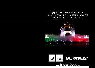 ¿QUÉ ESTA PROVOCANDO LA ELIMIACION DE LA COMPENSACIÓN DE IMPUESTOS UNIVERSAL? (Spanish Edition)