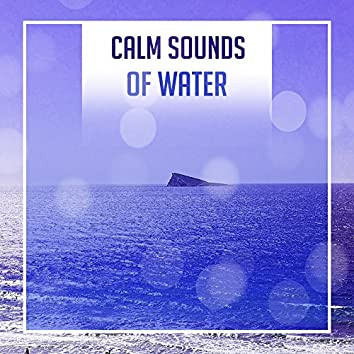 Calm Sounds of Water – Nature New Age Vibes, Healing Therapy, Easy Listening, Stress Relief