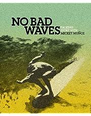 No Bad Waves: Talking Story with Mickey Munoz (English Edition)
