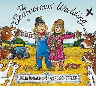 The Scarecrows' Wedding  by Julia Donaldson and Axel Scheffler