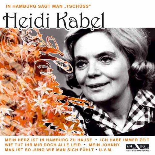 Heidi Kabel - In Hamburg sagt man Tschüss