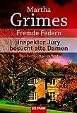 Fremde Federn/Inspektor Jury besucht alte Damen: Zwei Romane in einem Band