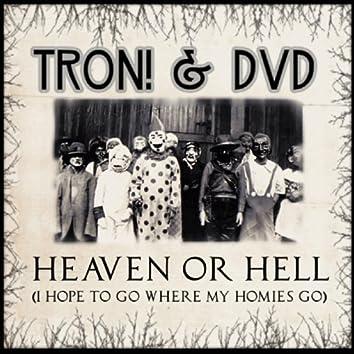 Heaven or Hell (I Hope to Go Where My Homies Go)