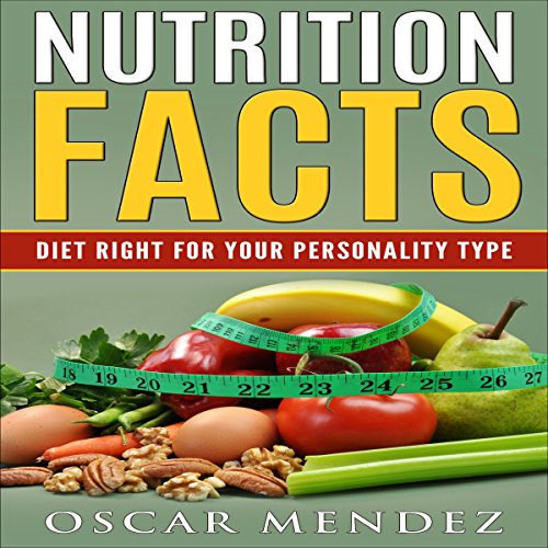 Nutrition Facts: Diet Right for Your Personality Type audiobook cover art