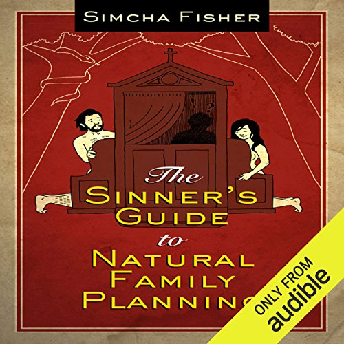 The Sinner's Guide to Natural Family Planning cover art