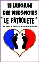 Le Pataouète: La langue officielle des Pieds-Noirs (French Edition)