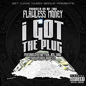 I Got the Plug (feat. Filthie Fonk, BMG Show, Young Tenner & Ezzo)