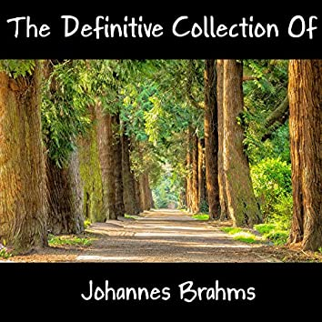 The Definitive Collection Of Johannes Brahms