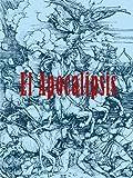 El Apocalipsis (con ilustraciones) (Spanish Edition)