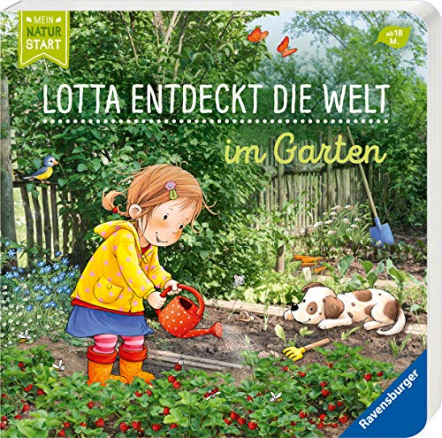 Lotta entdeckt die Welt: Im Garten (Mein Naturstart)