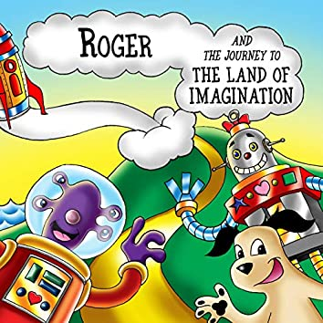 Roger and the Journey to the Land of Imagination