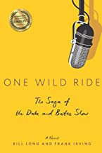 One Wild Ride: The Saga of the Dake and Bates Show