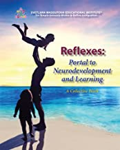 Reflexes: Portal to Neurodevelopment and Learning (A Collective Work)