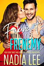 Faking It with the Frenemy: An Enemies-to-Lovers Romantic Comedy