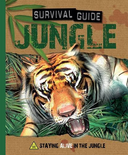 Jungle: Staying Alive in the Jungle (Survival Guide)