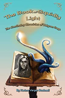The Book of Squidly Light: The Continuing Chronicles of Halycon Sage Book 2