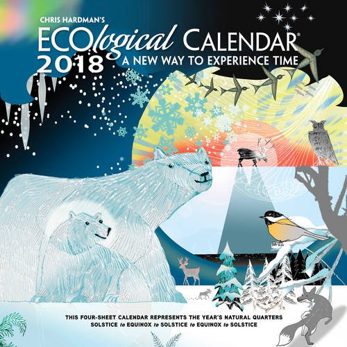 Chris Hardman's 2018 Ecological Wall Calendar: A New Way to Experience Time