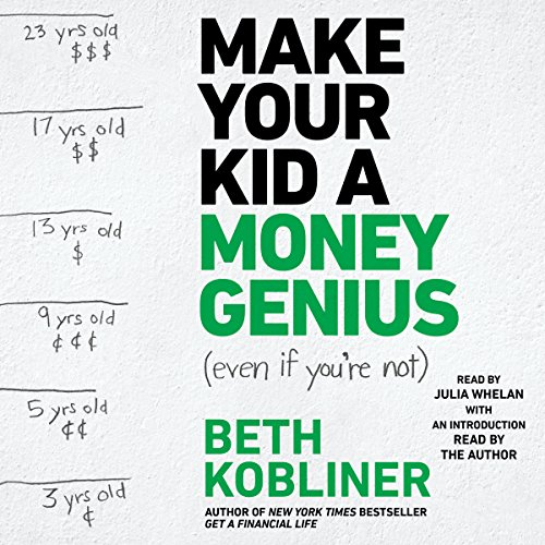 Make Your Kid A Money Genius (Even If You're Not) audiobook cover art
