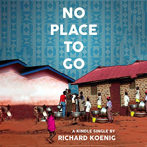 No Place to Go: Scenes from Ghana's Sanitation Crisis audiobook cover art