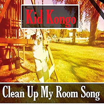 Clean Up My Room Song