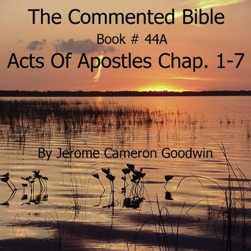 The Commented Bible Series, Book 44A: Acts of the Apostles cover art