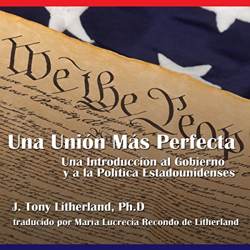 Una Unión Más Perfecta: Una Introducción al Gobierno y a la Política Estadounidenses [A More Perfect Union: An Introduction to American Government and Politics] Titelbild