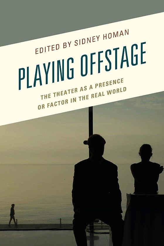 Playing Offstage (Transforming Literary Studies)