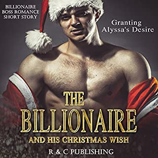 The Billionaire and His Christmas Wish: Granting Alyssa's Desire cover art
