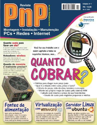 PnP Digital nº 7 - Quanto cobrar um serviço, Virtualização com Vmware, Servidor LAMP, quantidade de memória, fontes de alimentação e outros trabalhos