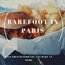 Barefoot in Paris: Easy French Food You Can Make at Home (Barefoot Contessa)