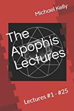 The Apophis Lectures: Lectures #1 - #25