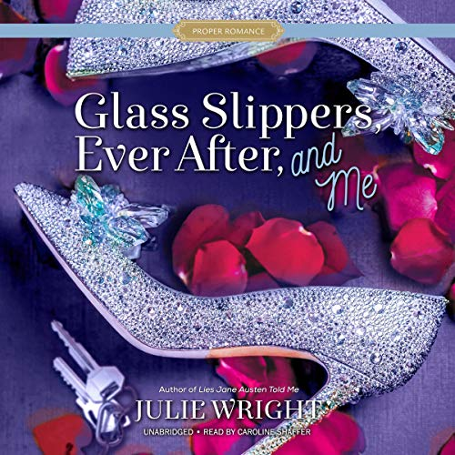 Page de couverture de Glass Slippers, Ever After, and Me